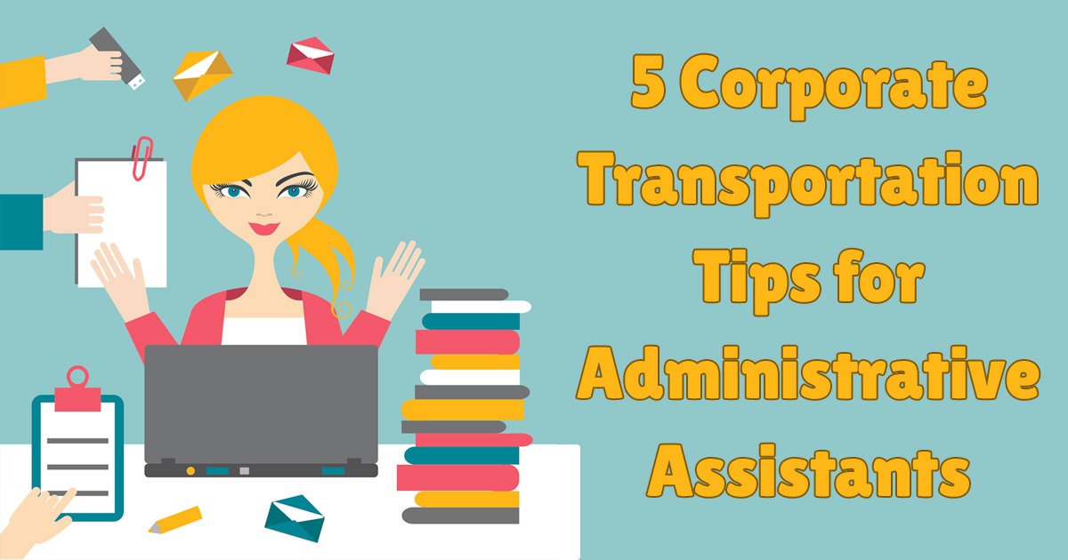 5 Corporate Transportation Tips for Administrative Assistants