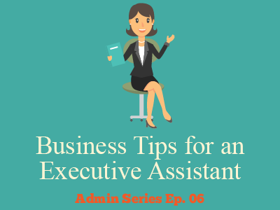 Business Tips for an Executive Assistant