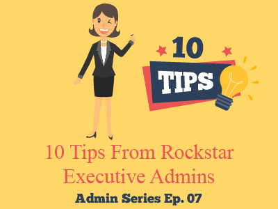 10 Tips From Rockstar Executive Admins