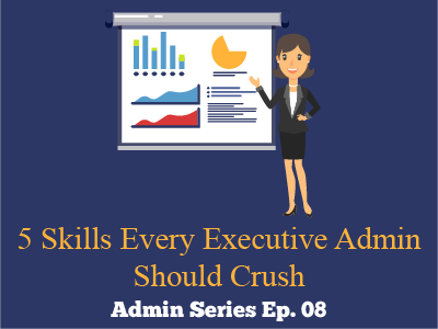 5 Skills Every Executive Admin Should Crush