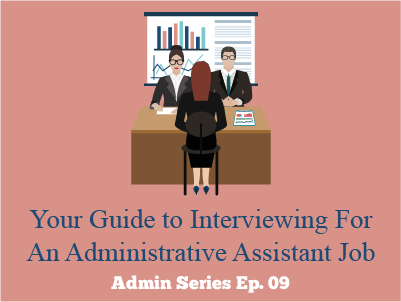 Your Guide to Interviewing for an Administrative Assistant Job