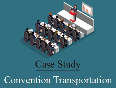 Convention Transportation – A Case Study