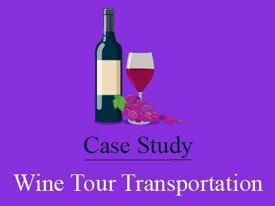 Wine Tour Transportation – A Case Study