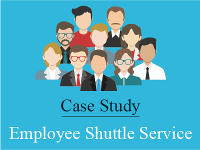 Employee Shuttle Services – A Case Study