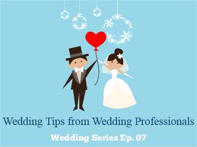 Wedding Tips from Wedding Professionals