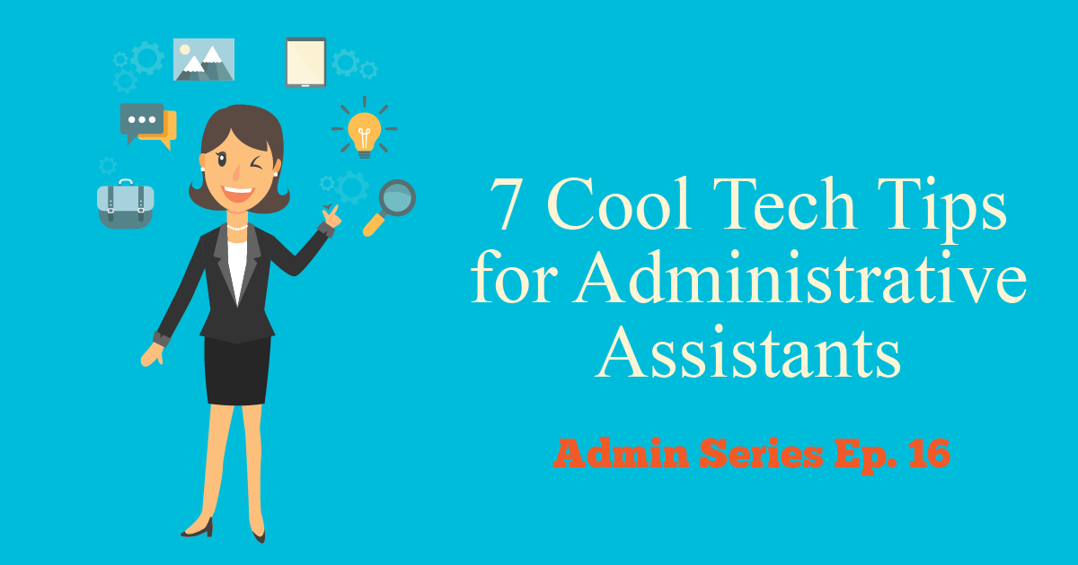 tech tips administrative assistants