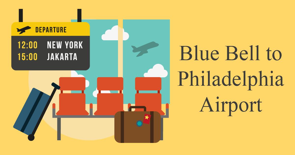 blue bell to philadelphia airport