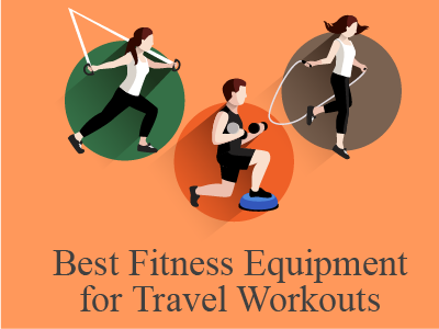 Best Fitness Equipment for Travel Workouts