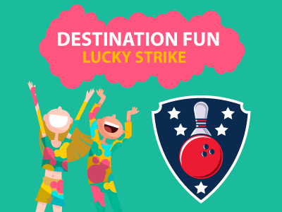 Destination Fun | Lucky Strike