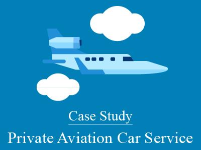 Private Aviation Executive Car Service – A Case Study