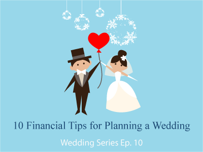 10 Financial Tips for Planning a Wedding