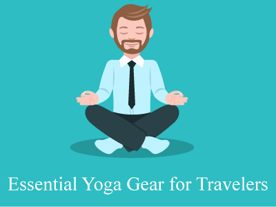 Essential Yoga Gear for Travelers