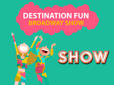 Destination Fun | Broadway Show
