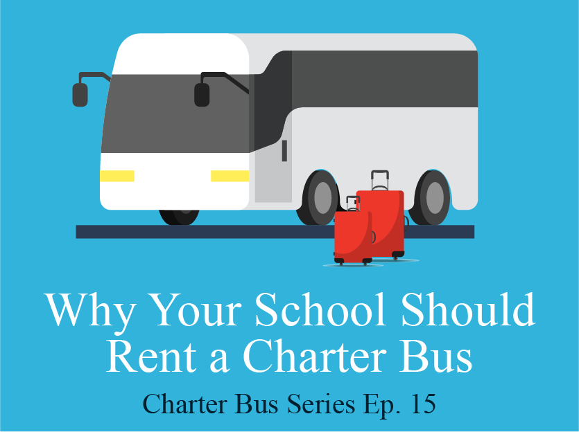 Why Your School Should Rent a Charter Bus