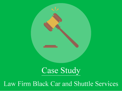 Law Firm Black Car and Shuttle Services – A Case Study