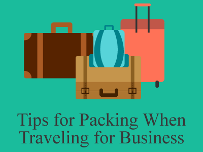 Tips for Packing When Traveling for Business