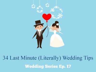34 Last Minute (Literally) Wedding Tips