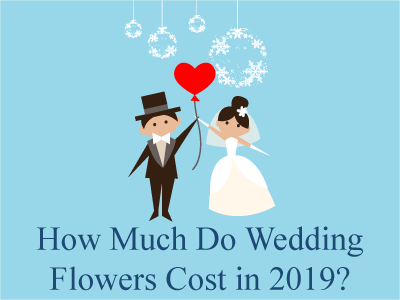 How Much Do Wedding Flowers Cost in 2019?
