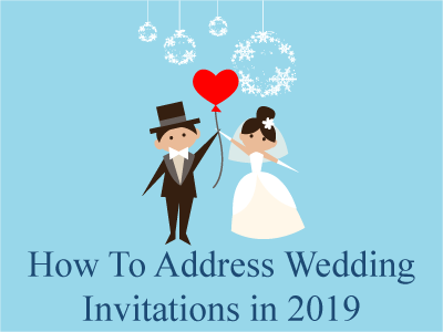 How to Address Wedding Invitations in 2019