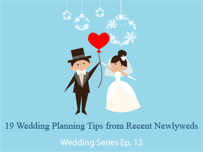 19 Wedding Planning Tips from Recent Newlyweds