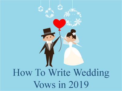 How to Write Wedding Vows in 2019
