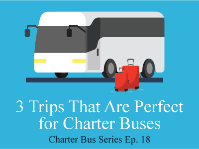 3 Trips That Are Perfect for Charter Buses