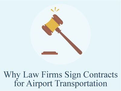 Why Law Firms Sign Contracts for Airport Transportation