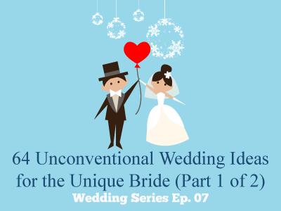 64 Unconventional Wedding Ideas for the Unique Bride (Part 1 of 2)