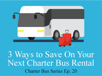3 Ways to Save On Your Next Charter Bus Rental