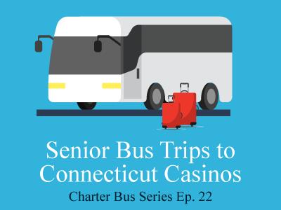 Senior Bus Trips to Connecticut Casinos