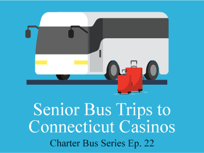 Senior Bus Trips to Connecticut Casinos