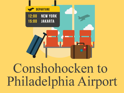 Booking Airport Transportation from Conshohocken, PA to PHL