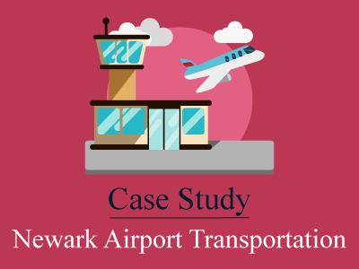 Newark Airport Transportation – A Case Study