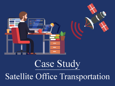 Satellite Office Transportation – A Case Study