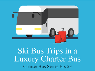 Ski Bus Trips in a Luxury Charter Bus