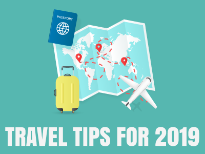 Travel Tips for 2019