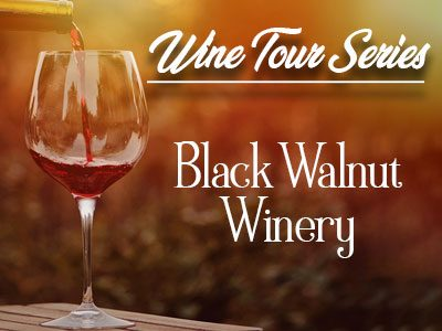 Black Walnut Winery – A Wine Tour