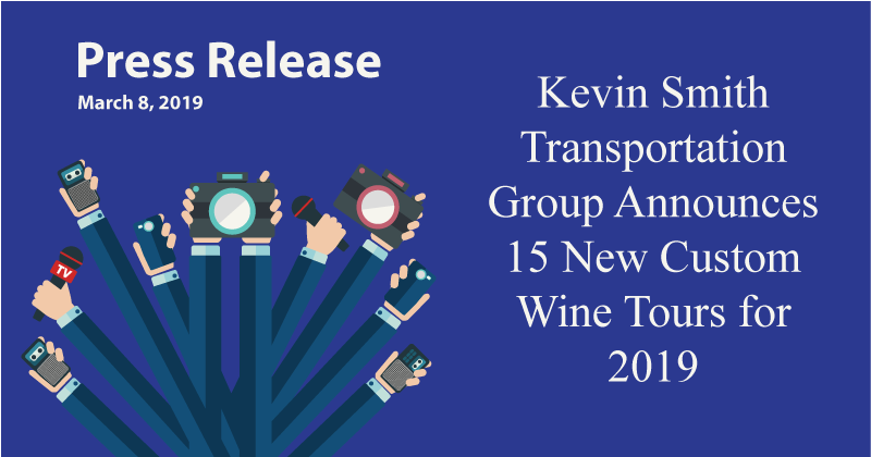 Kevin Smith Transportation Group Announces 15 New Custom Wine Tours for 2019