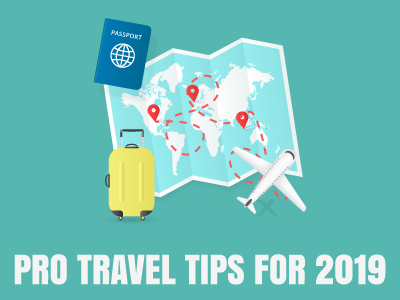 Pro Travel Tips for 2019