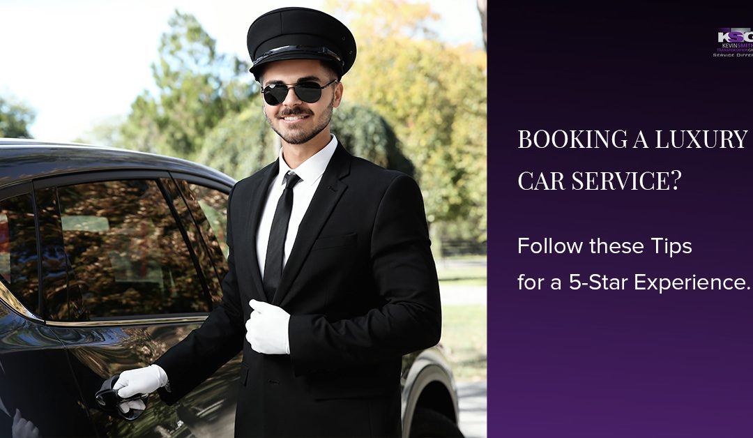 Booking a Luxury Car Service? Follow These Tips for a 5-Star Rated Experience