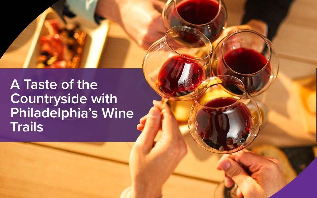 One for the Bottle-List – Beautiful Wine Trails in Philadelphia