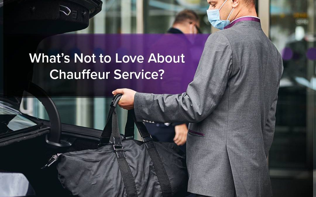 What You'll Love About Chauffeur Service